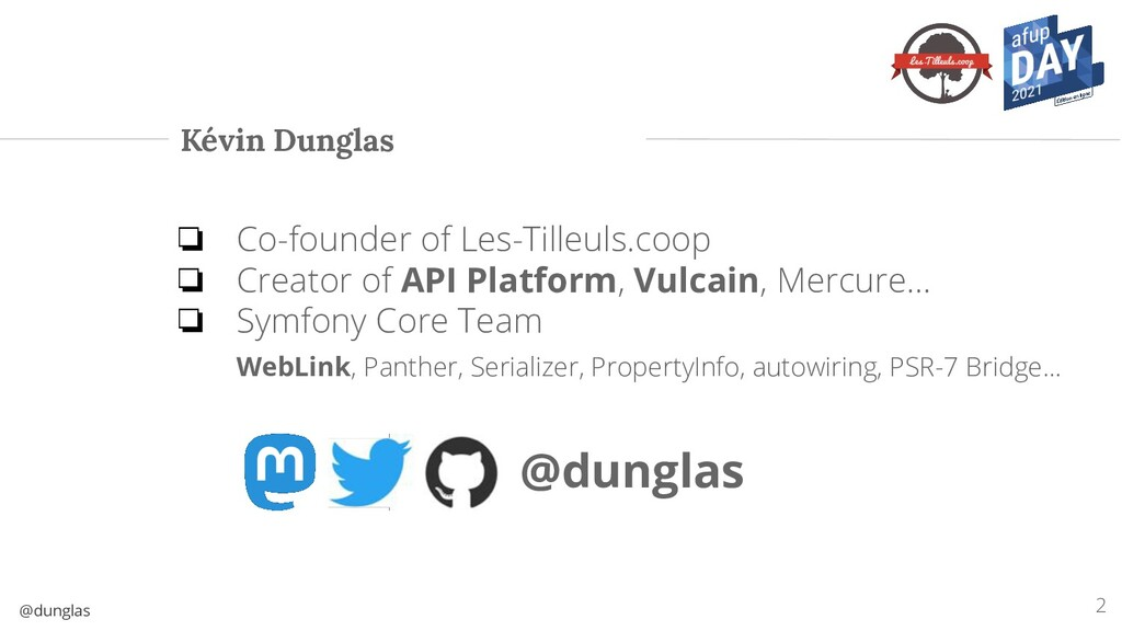 @dunglas Kévin Dunglas ❏ Co-founder of Les-Till...