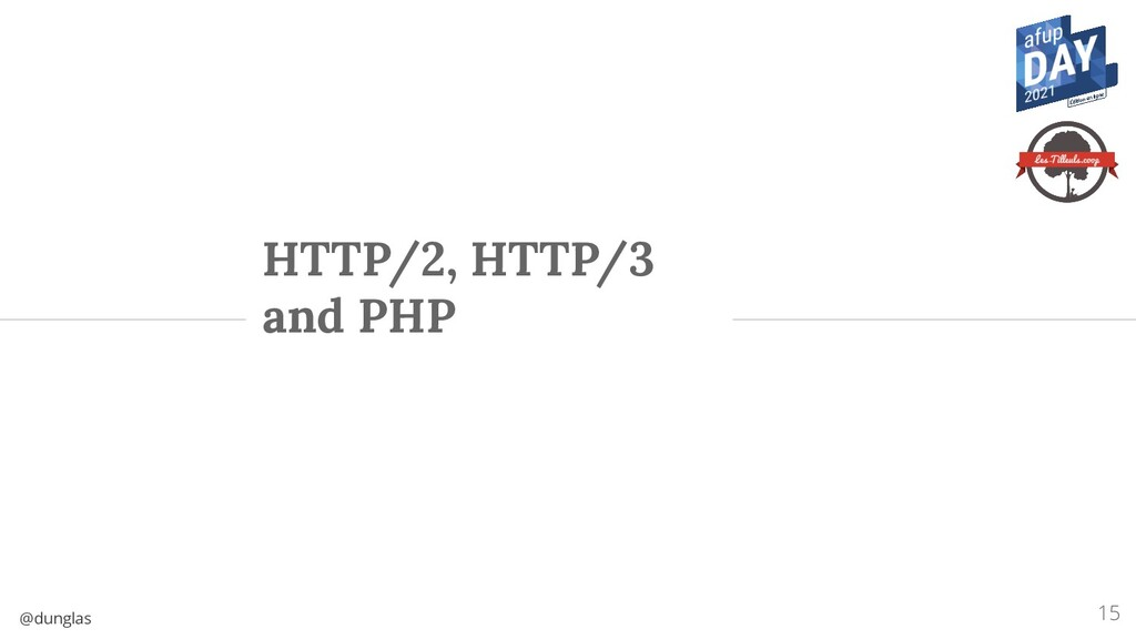 @dunglas HTTP/2, HTTP/3 and PHP 15
