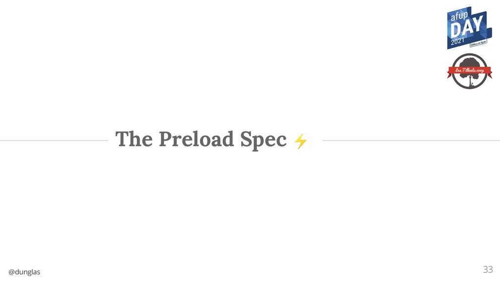 @dunglas The Preload Spec ⚡ 33