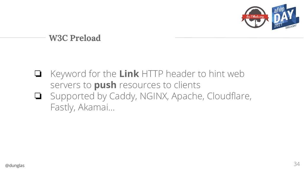 @dunglas W3C Preload ❏ Keyword for the Link HTT...