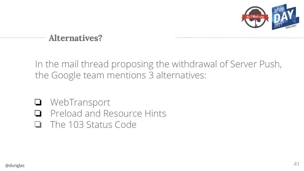 @dunglas Alternatives? 41 In the mail thread pr...