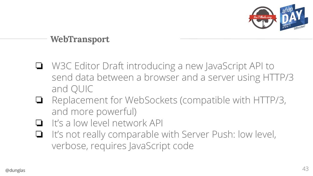 @dunglas WebTransport 43 ❏ W3C Editor Draft int...