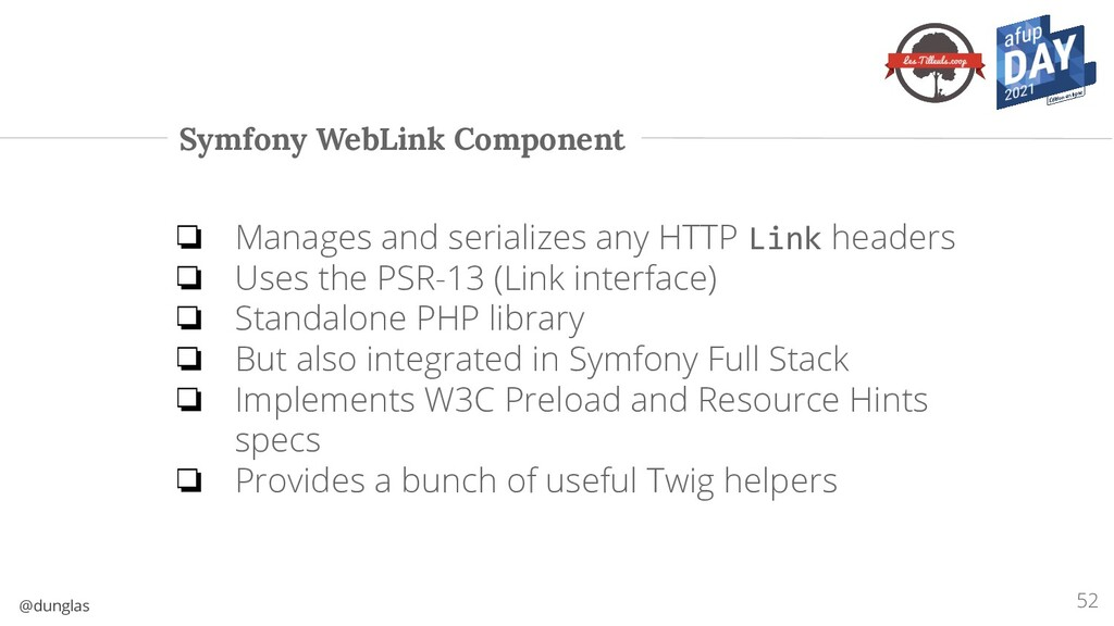 @dunglas Symfony WebLink Component ❏ Manages an...
