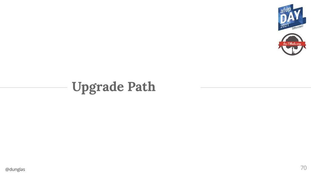 @dunglas Upgrade Path 70