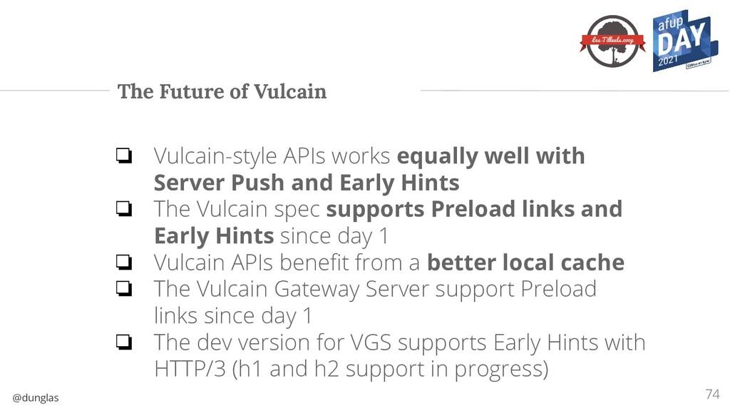@dunglas The Future of Vulcain 74 ❏ Vulcain-sty...