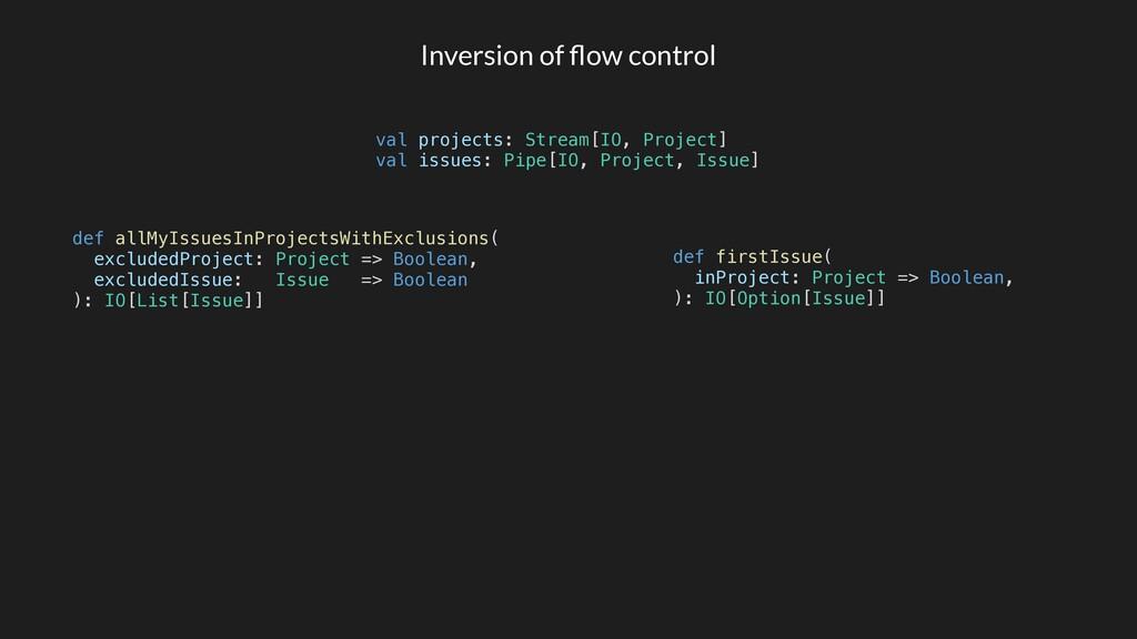 Inversion of flow control def allMyIssuesInProje...