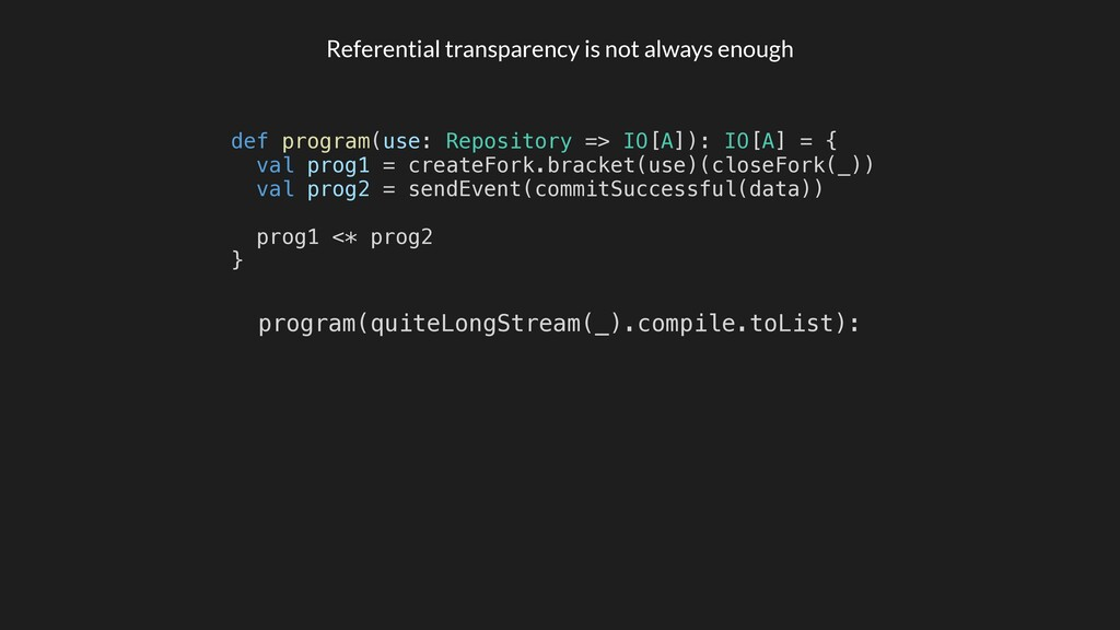 Referential transparency is not always enough d...