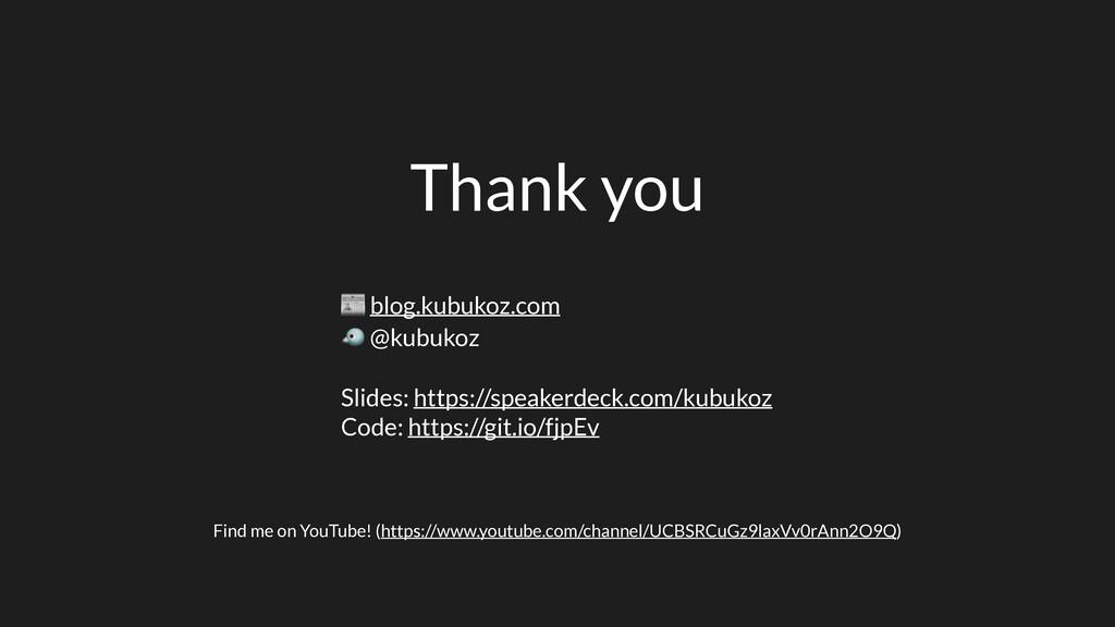 Thank you  blog.kubukoz.com  @kubukoz Slides: h...