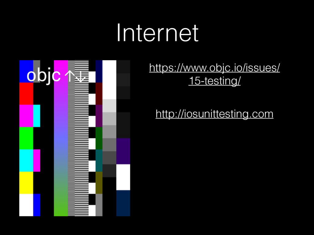 Internet https://www.objc.io/issues/ 15-testing...