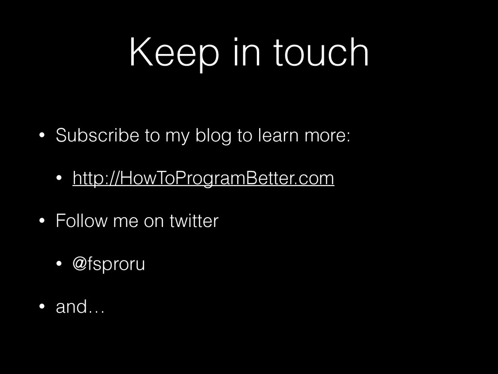Keep in touch • Subscribe to my blog to learn m...