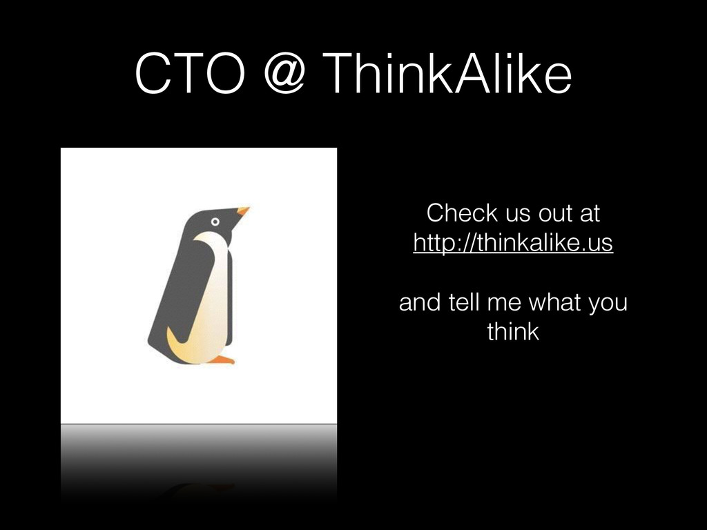 CTO @ ThinkAlike Check us out at http://thinkal...