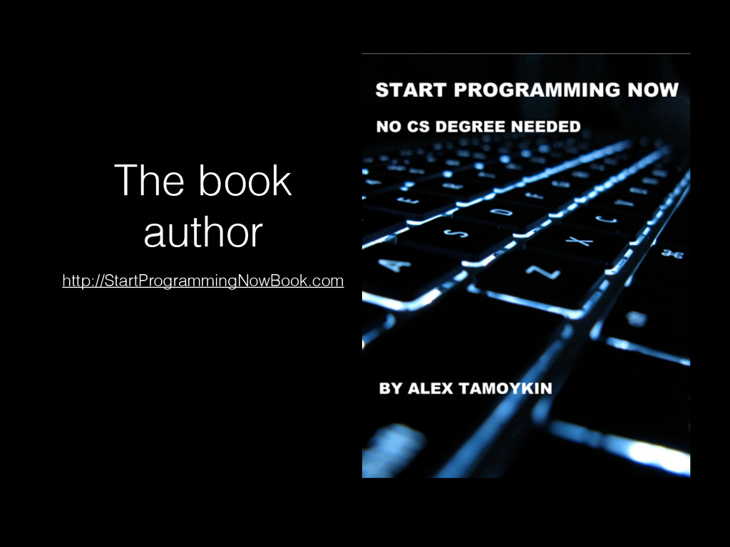 The book author http://StartProgrammingNowBook....