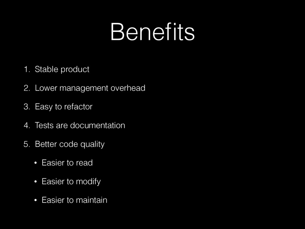 Benefits 1. Stable product 2. Lower management o...