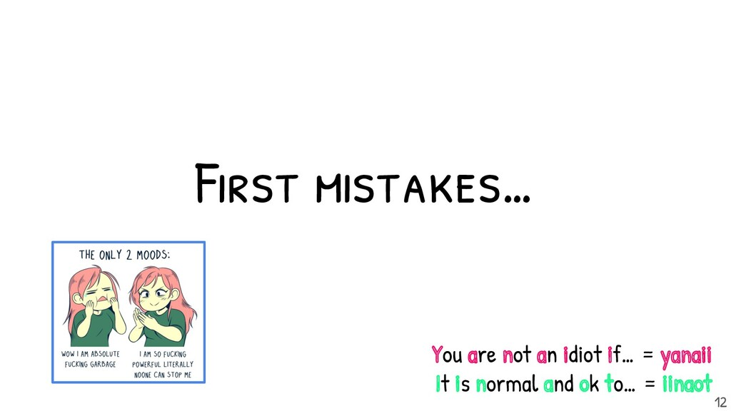 First mistakes... 12 You are not an idiot if… =...