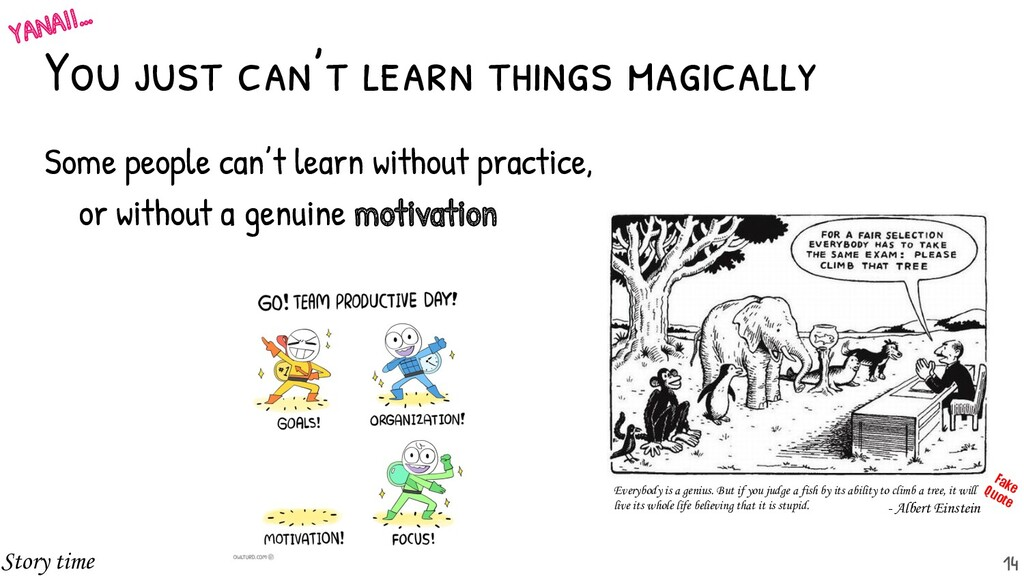 Some people can't learn without practice, or wi...