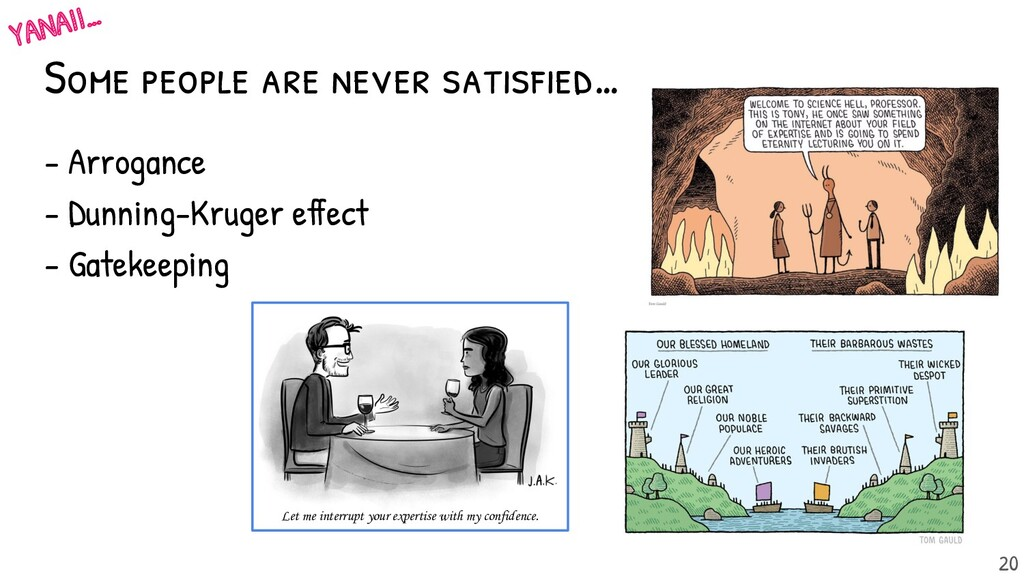 Some people are never satisfied... - Arrogance -...