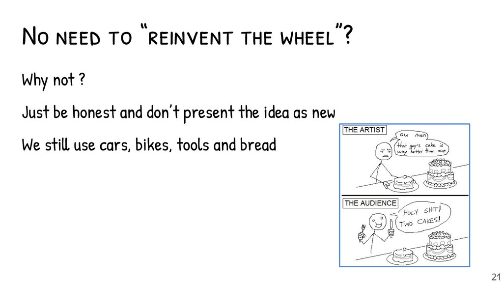 """No need to """"reinvent the wheel""""? - why not ? - ..."""