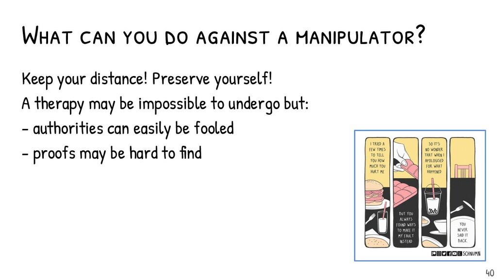 What can you do against a manipulator? Keep you...