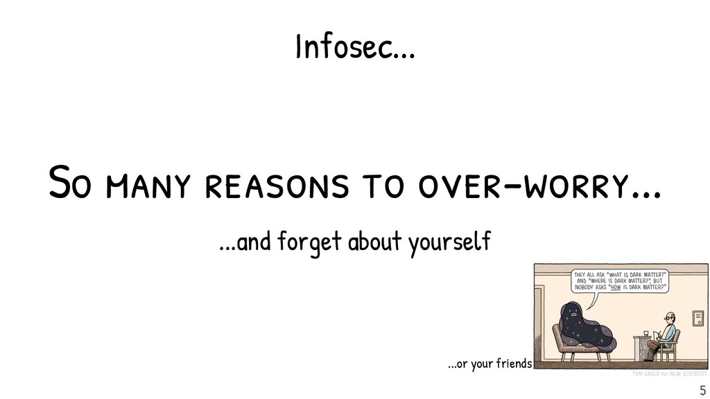 So many reasons to over-worry... ...and forget ...