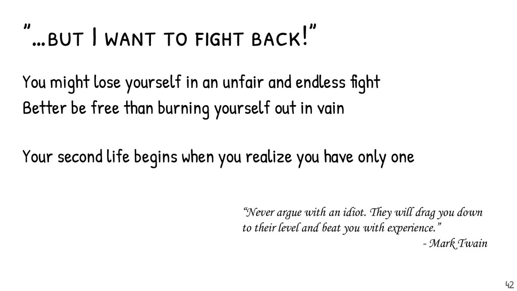 """""""…but I want to fight back!"""" You might lose your..."""