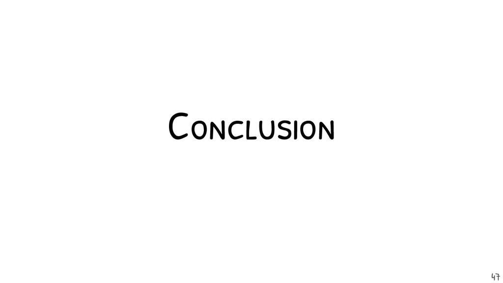 Conclusion 47