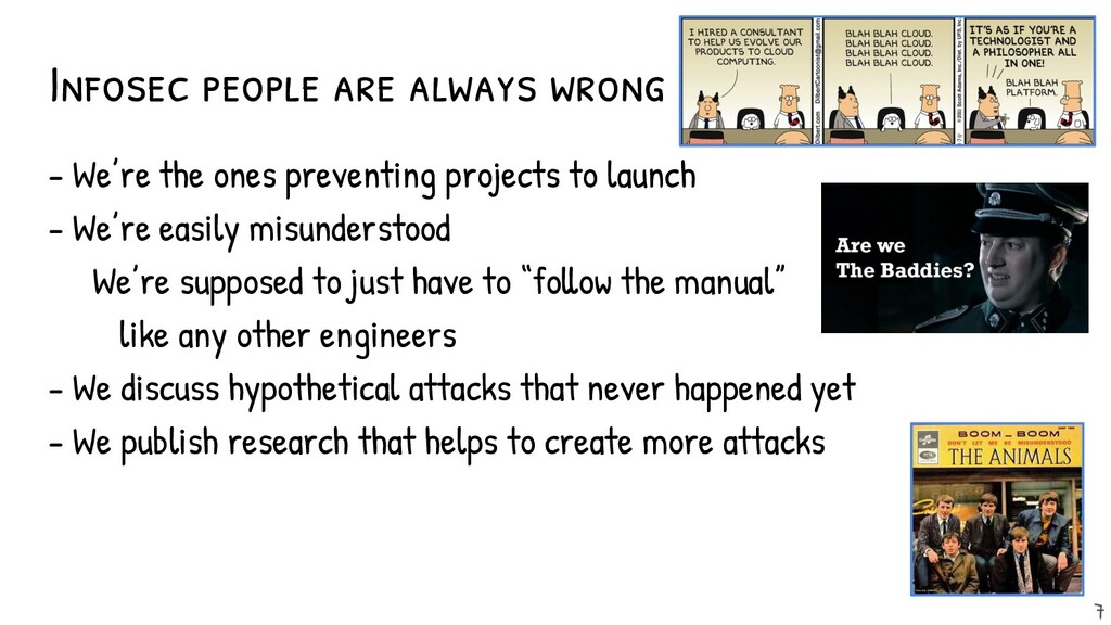 Infosec people are always wrong - We're the one...