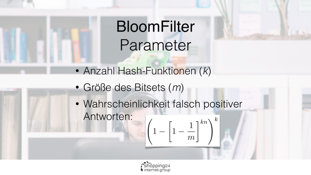 BloomFilter Parameter • Anzahl Hash-Funktionen ...