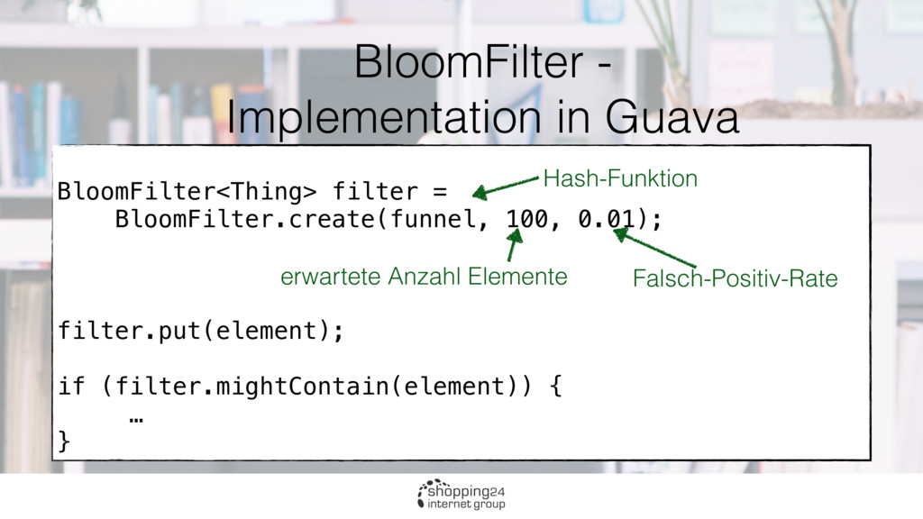 BloomFilter - Implementation in Guava BloomFilt...