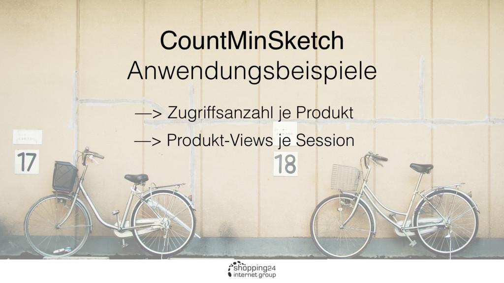 CountMinSketch Anwendungsbeispiele —> Zugriffsa...