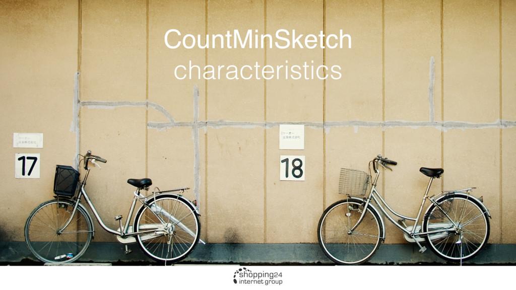 CountMinSketch characteristics