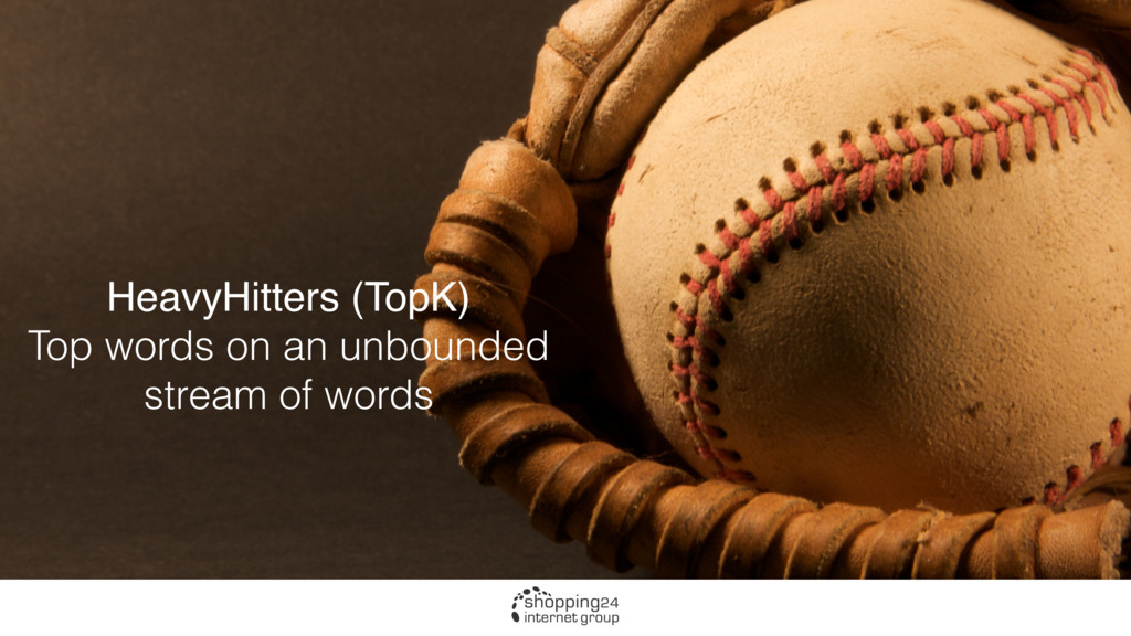 HeavyHitters (TopK) Top words on an unbounded s...