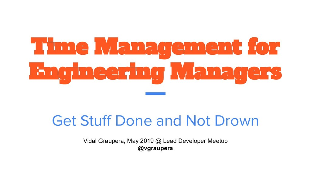 Time Management for Engineering Managers Get St...