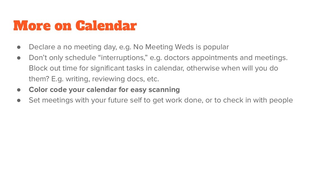 More on Calendar ● Declare a no meeting day, e....