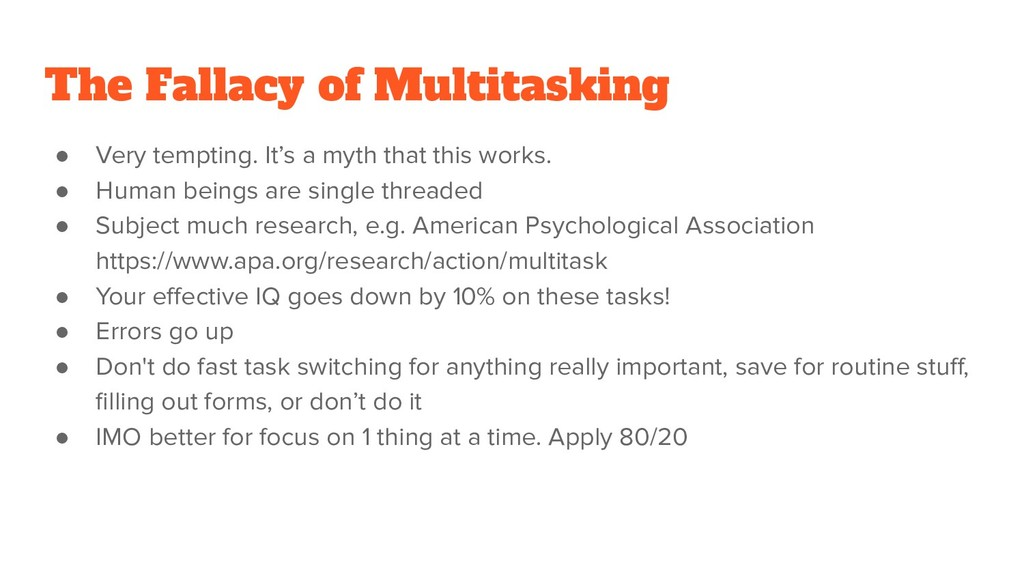 The Fallacy of Multitasking ● Very tempting. It...