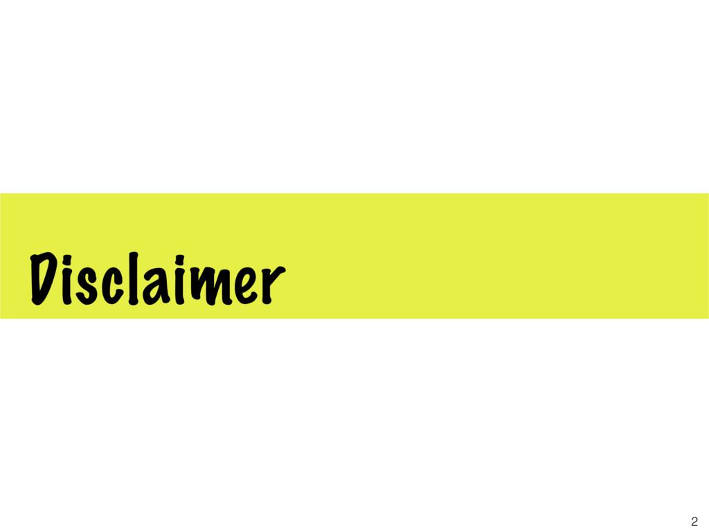Disclaimer 2