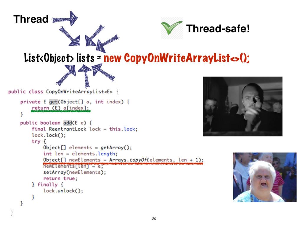 List<Object> lists = new CopyOnWriteArrayList<>...