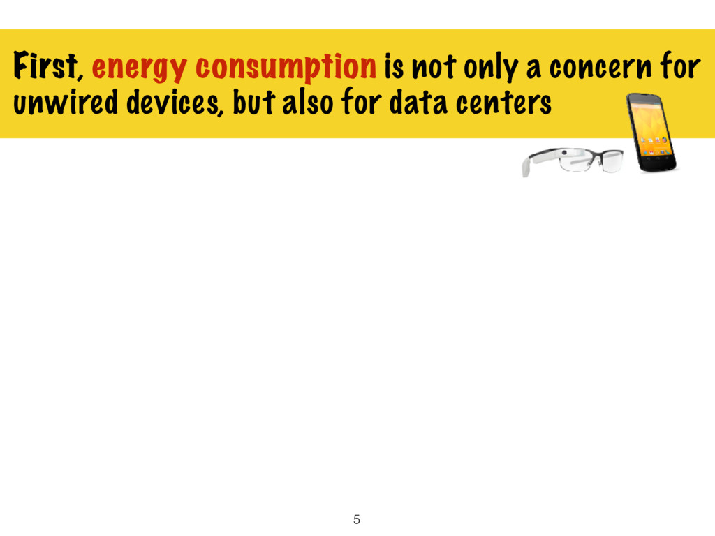 First, energy consumption is not only a concern...