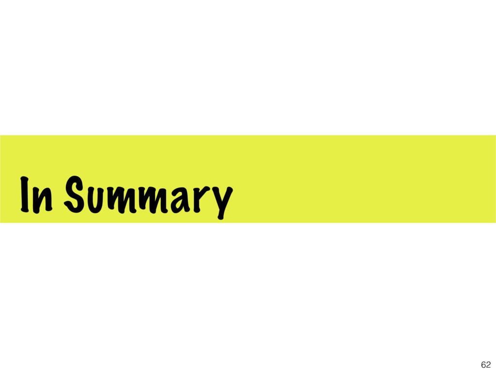 In Summary 62