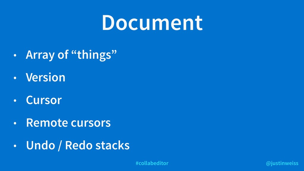 @justinweiss #collabeditor Document • Array of ...