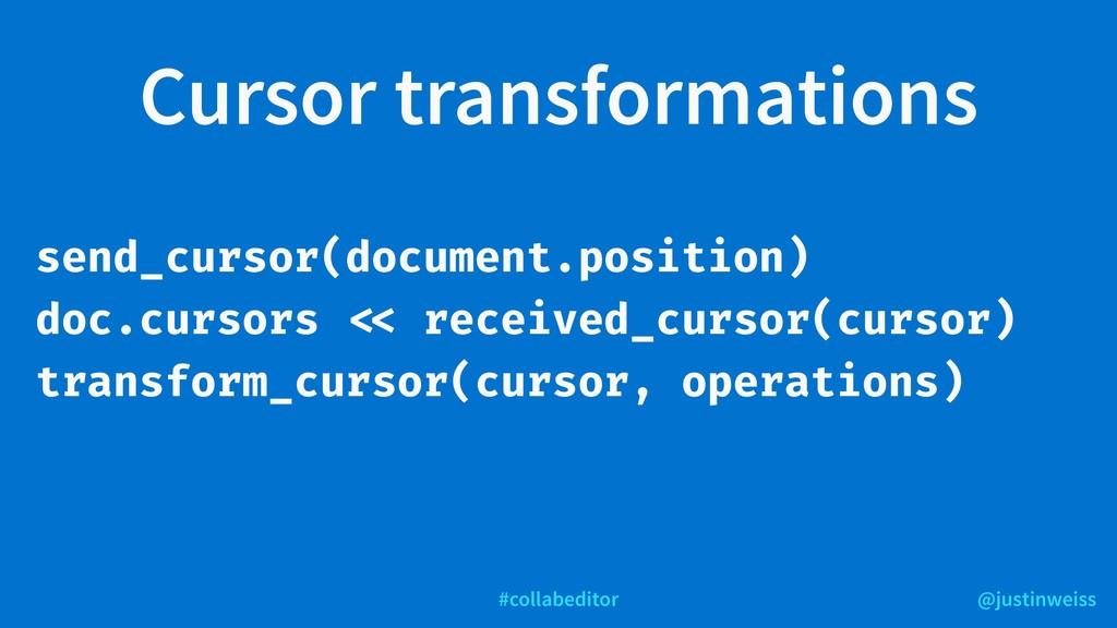 @justinweiss #collabeditor Cursor transformatio...