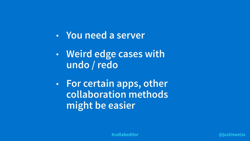 @justinweiss #collabeditor • You need a server ...