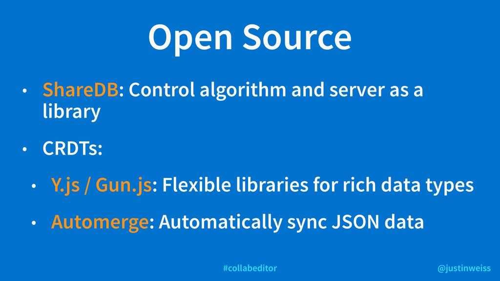 @justinweiss #collabeditor Open Source • ShareD...