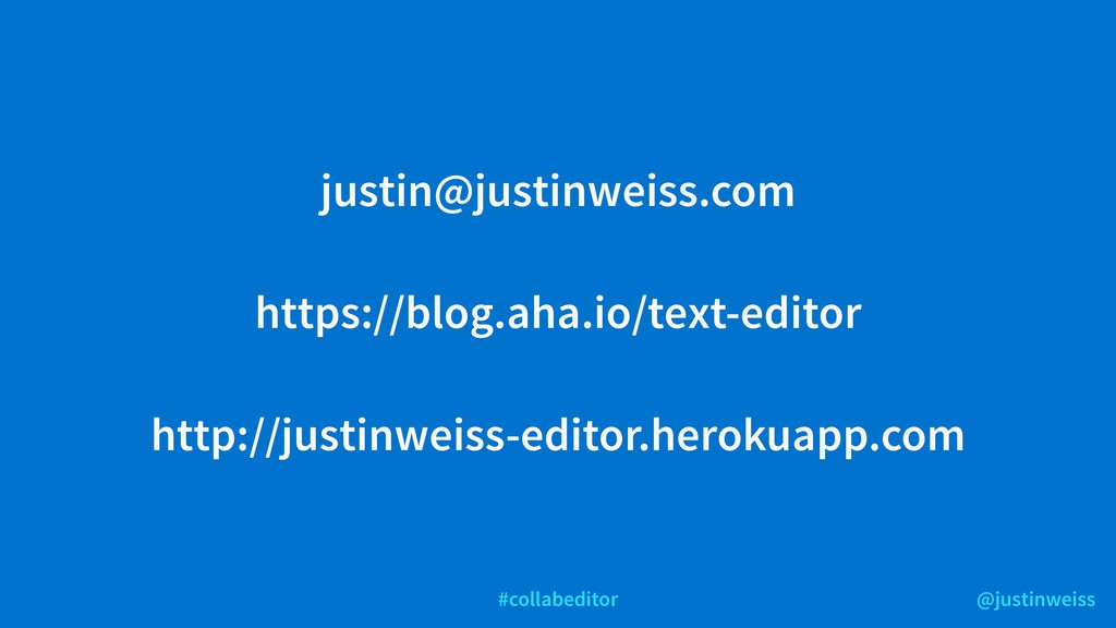 @justinweiss #collabeditor justin@justinweiss.c...