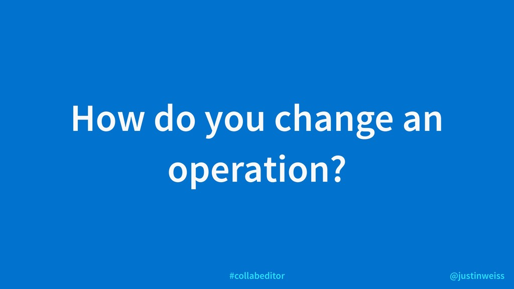 @justinweiss #collabeditor How do you change an...