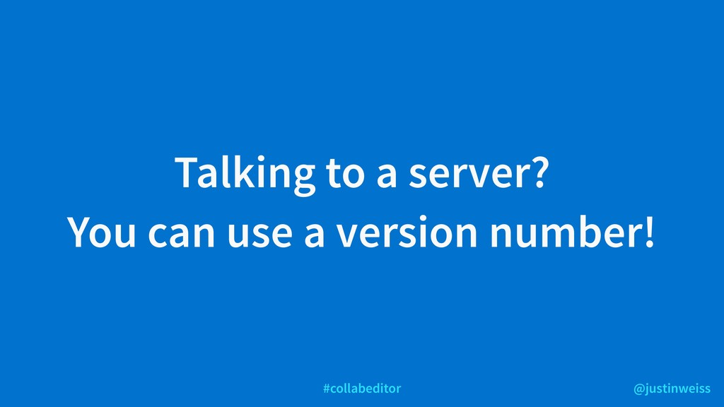 @justinweiss #collabeditor Talking to a server?...