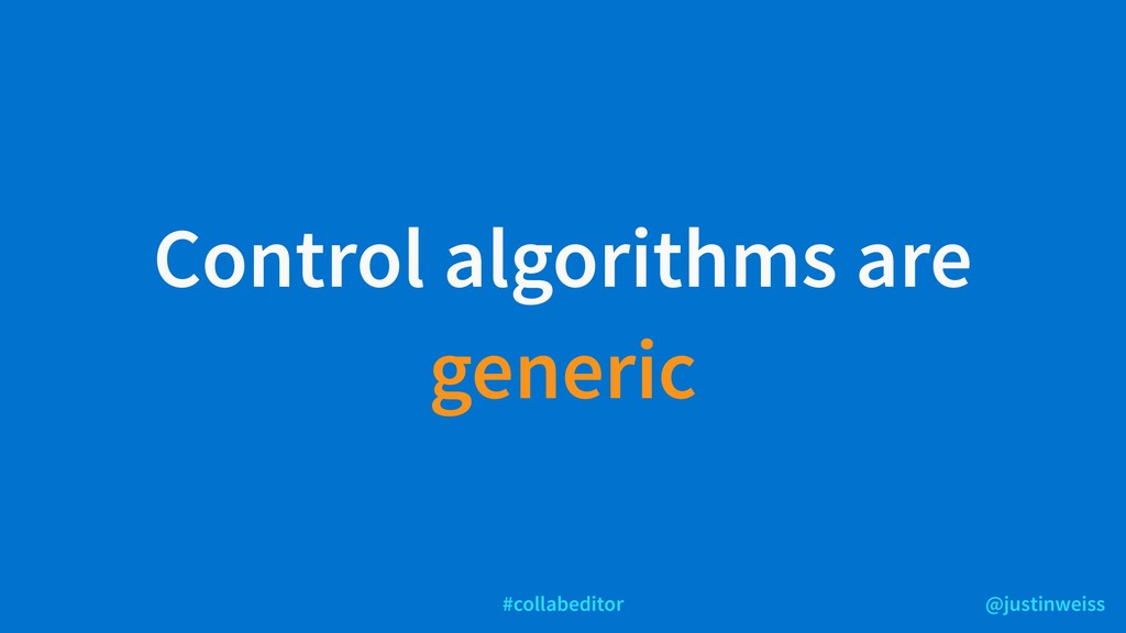@justinweiss #collabeditor Control algorithms a...
