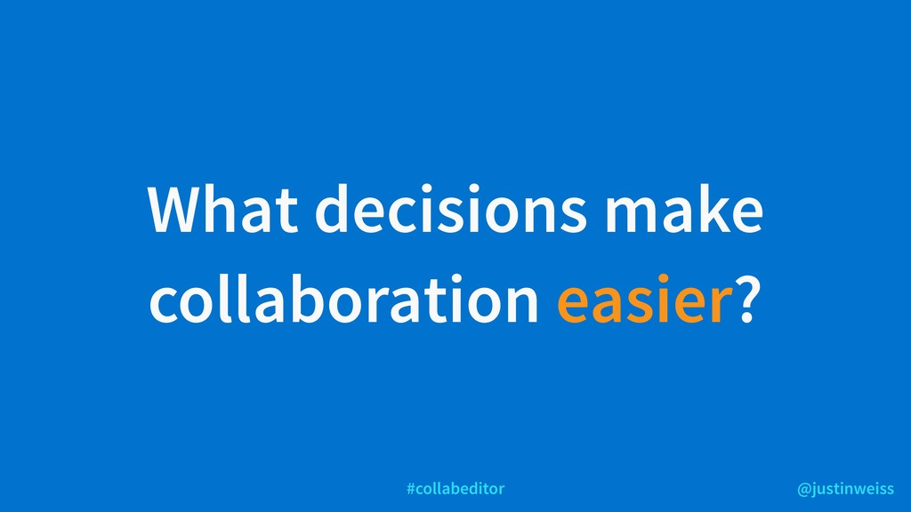 @justinweiss #collabeditor What decisions make ...