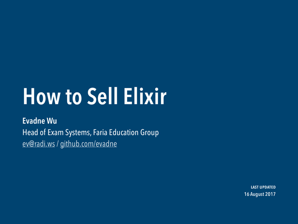 How to Sell Elixir Evadne Wu  Head of Exam Syst...