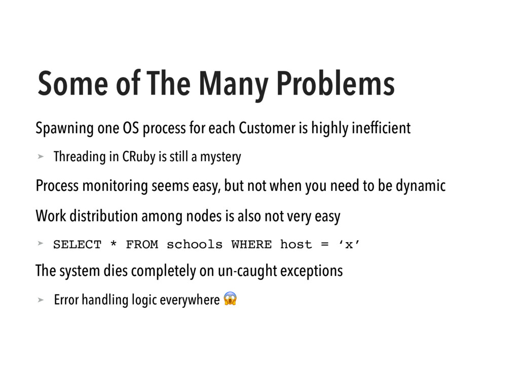 Some of The Many Problems Spawning one OS proce...