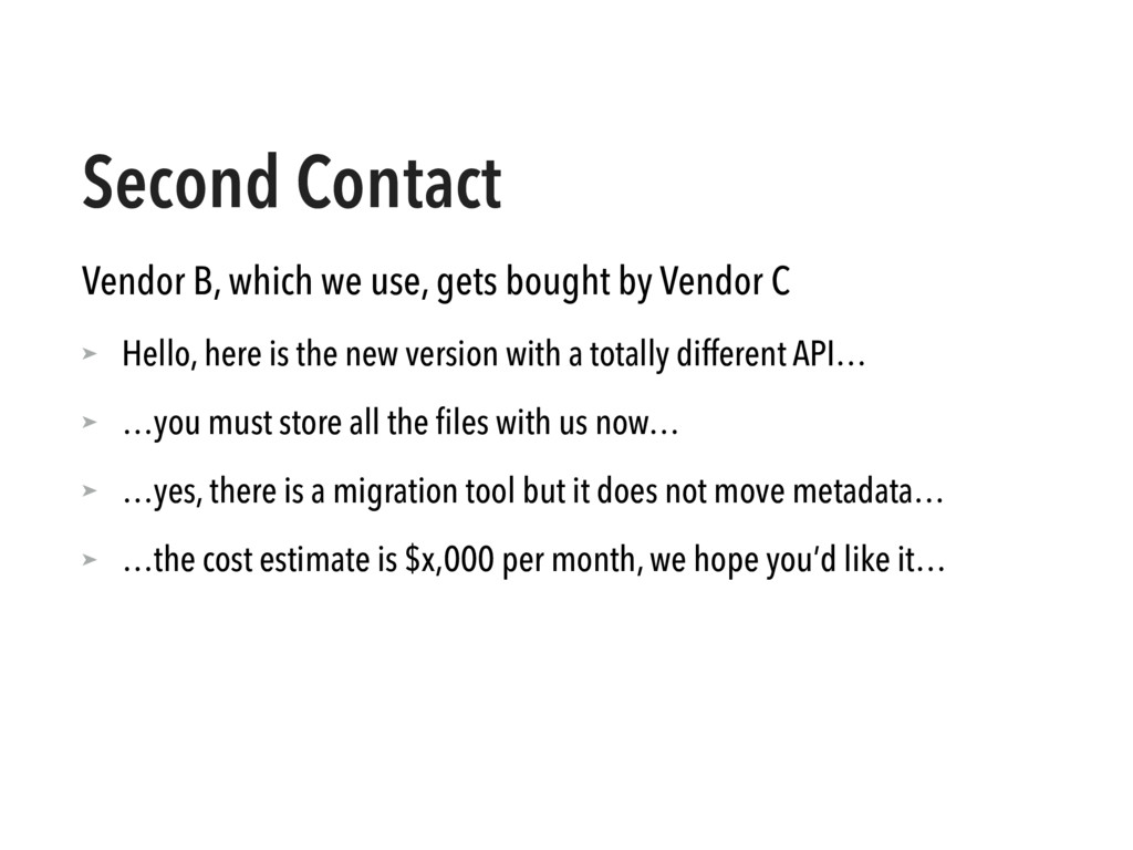 Second Contact Vendor B, which we use, gets bou...